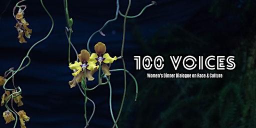100 Voices: Women's Dinner Dialogue on Race & Culture