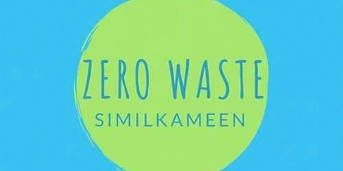Zero Waste Similkameen Community Dialogue