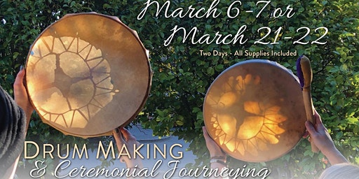 Drum Making & Ceremonial Journeying - Tools for deep Transformation