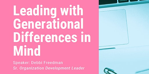 Leading with Generational Differences in Mind