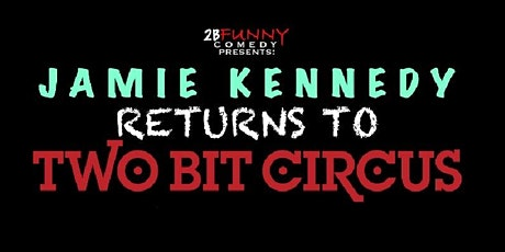 Jamie Kennedy Returns to Two Bit Circus! tickets