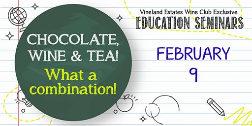 Chocolate, Wine & Tea! What a combination - FEB 9