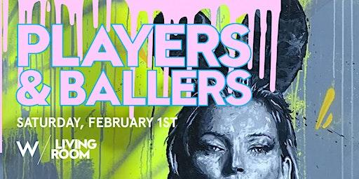 Players & Ballers - Big Game Weekend