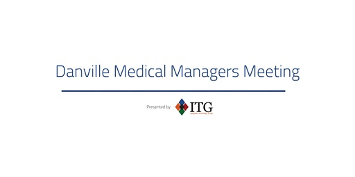February Danville Medical Managers Meeting