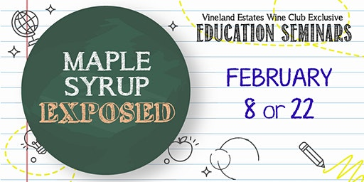 Maple Syrup Exposed - FEB 8 or 22