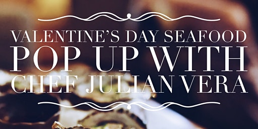 Valentines Day Seafood POP UP