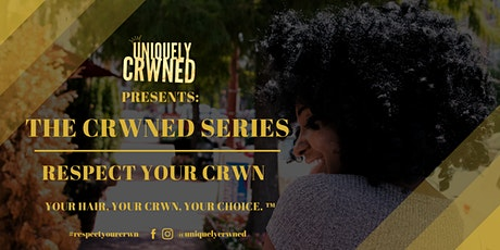 The Crwned Series | Respect Your Crwn - Virtual Event tickets