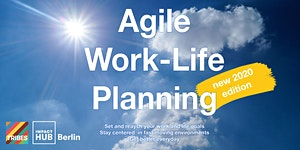 Agile Work-Life-Planning - the new 2020 edition