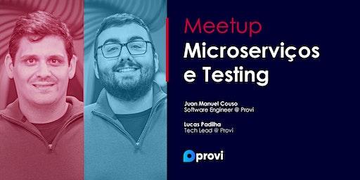Provi Meetup - Microserviços e Testing