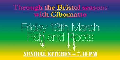 Through the Bristol seasons with Cibomatto - Fish and Roots tickets
