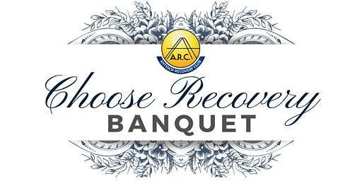 ARC Choose Recovery Banquet