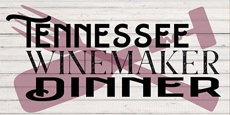2020 Tennessee Winemaker Dinner tickets