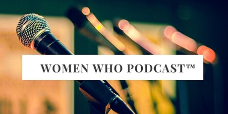 Women Who Podcast™ Networking (NYC) tickets