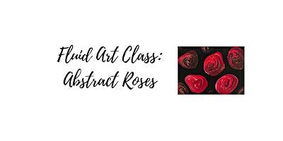 Fluid Art Paint Pouring Class: Roses