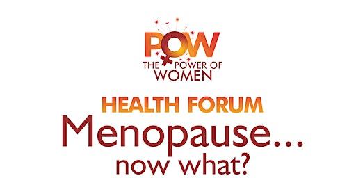 Women's Health Forum - Menopause, Now What!?
