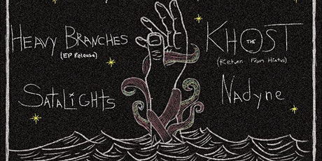 Heavy Branches EP Release ft. SATALiGHTS, The Khost and Nadyne tickets