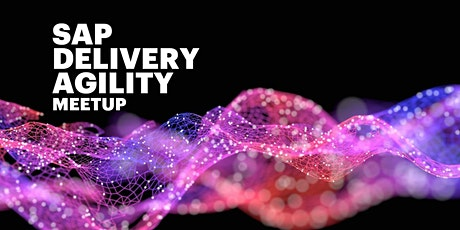 SAP Delivery Agility Meetup Tickets