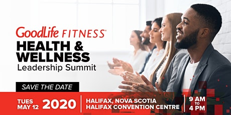 2020 GoodLife Fitness Health & Wellness Leadership Summit - Halifax, Nova Scotia  tickets