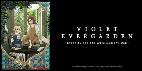 """""""Violet Evergarden: Eternity and the Auto Memory Doll""""  Preview Screening tickets"""