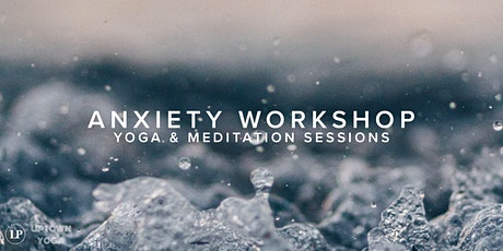 Children & Parents   Anxiety Workshop   Yoga & Meditation Sessions tickets