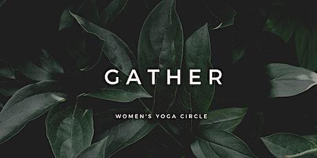 GATHER - Women's Yoga Circle  tickets
