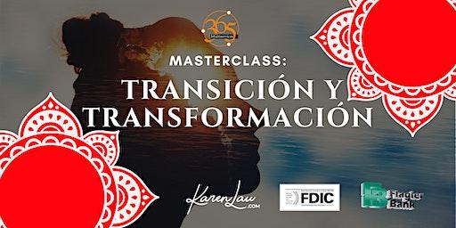 MASTERCLASS: TRANSICION Y TRANSFORMACION