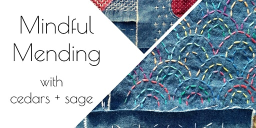Mindful Mending with cedars + sage