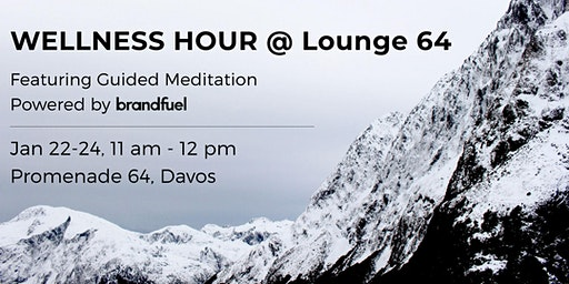 Wellness Hour at Lounge 64 - Featuring Guided Meditation