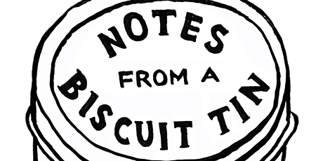 Notes from a Biscuit Tin tickets