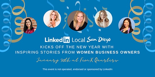 LinkedIn Local San Diego Presents: Ignite your 2020 with Inspiring Stories from Women Business Owners!