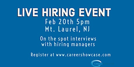 THIS THURSDAY LIVE HIRING EVENT Feb 20 Mt. Laurel, NJ @5pm tickets