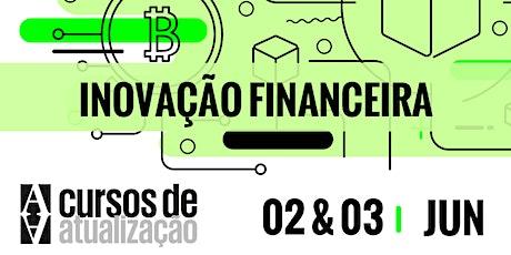 """Curso de atualização """"Inovação financeira: blockchain, ICO e open banking"""" ingressos"""