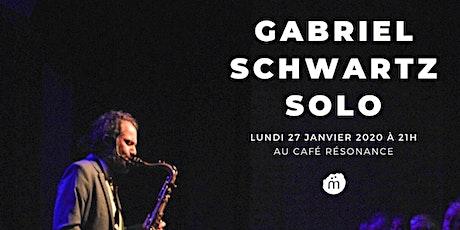 CONCERT GABRIEL SCHWARTZ SOLO billets