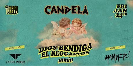 DIOS BENDIGA EL REGGAETON AT CANDELA tickets
