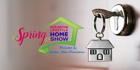 Burlington Lifestyle Spring Home Show tickets