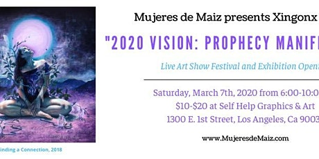 Xingona.x Fest: 2020 Vision Prophecy Manifested Mujeres de Maiz Live Art Show Festival tickets
