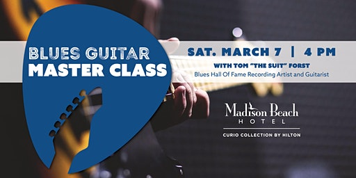 "Guitar Master Class w/ Blues Hall of Fame Artist Tom ""the Suit"" Forst"