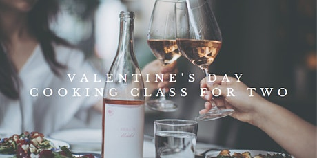 Valentine's Day Cooking Class For Two tickets