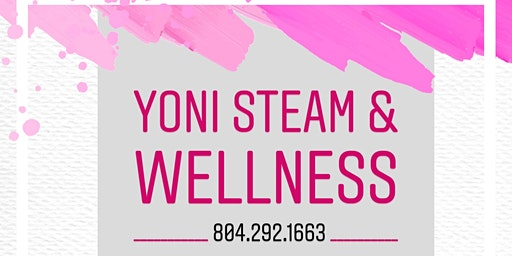 YONI STEAM AND WELLNESS INFORMATIONAL SESSION