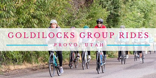 Goldilocks Group Ride (Provo) - August 1