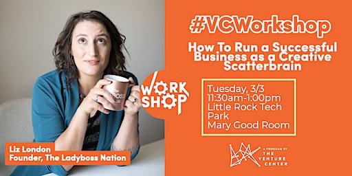 #VCWorkshop |  Run a Successful Business as a Creative Scatterbrain