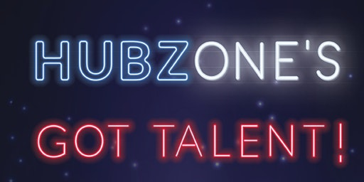 HUBZone's Got Talent