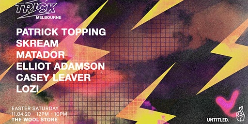 The Wool Store — TRICK w/ Patrick Topping, Skream & Matador