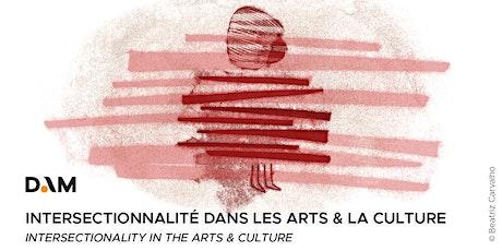 Débat #1 : Intersectionnalité dans les arts et la culture tickets