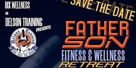 Father Son Fitness & Wellness Retreat tickets