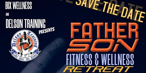 Father Son Fitness & Wellness Retreat
