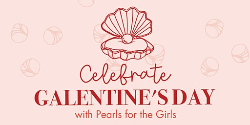 Pearls For The Girls- A Galentine's Night Out