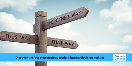 Discover the four step strategy to planning and decision making