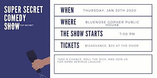 Super Secret Comedy Show at Bluenose Gopher!