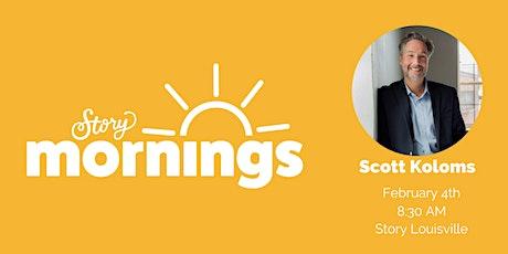 Story Morning with Scott Koloms tickets